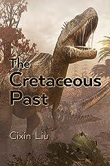 The Cretaceous Past Kindle Edition