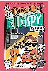Mac Saves the World (Mac B., Kid Spy #6) Kindle Edition