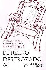 El reino destrozado (Los Royal nº 5) (Spanish Edition) Kindle Edition