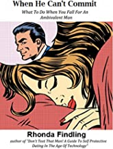 When He Can't Commit: What To Do When You Fall For An Ambivalent Man