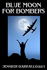 Blue Moon for Bombers: A story of love, war and spirit Kindle Edition