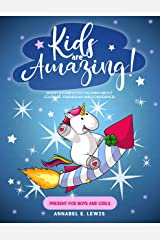 KIDS ARE AMAZING! : Short Stories for Children about Courage, Friendship and Confidence! (Present for Boys and Girls) (English Edition) Format Kindle