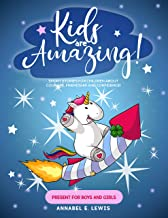 KIDS ARE AMAZING! : Short Stories for Children about Courage, Friendship and Confidence! (Present for Boys and Girls) (Eng...