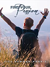 Find Your Passion: The secrets to designing the life you really want