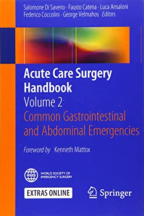 Acute Care Surgery Handbook: Common Gastrointestinal and Abdominal Emergencies: 2