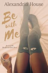 Be with Me (Strickland Sisters Book 3) Kindle Edition
