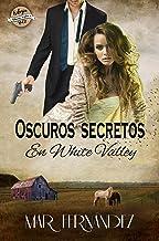 Oscuros secretos en White Valley (Spanish Edition)