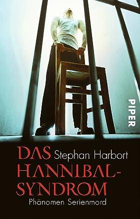 full version Das Hannibal-Syndrom: Phänomen Serienmord by Stephan Harbort PDF Online PDF