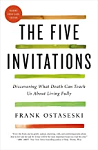 Best the five invitations by frank ostaseski Reviews