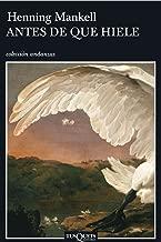 Antes de que hiele (Volumen independiente nº 1) (Spanish Edition)