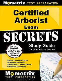 Certified Arborist Exam Secrets Study Guide: Arborist Test Review for the International Society of Arboriculture's Certified Arborist Certification Examination