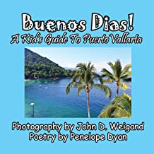 Buenos Dias! A Kid's Guide To Puerto Vallarta
