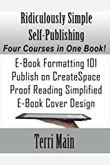 Ridiculously Simple Self-Publishing: The Boxed Set: A Complete Self-Publishing Course in One Book (Wordmaster Self-Publishing Library 5) Kindle Edition
