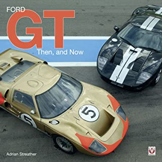 Ford GT: Then and Now