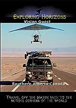Exploring Horizons - Vision Quest - Southern Alberta Canada