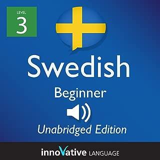 Learn Swedish - Level 3 Beginner Swedish, Volume 1: Lessons 1-25: Beginner Swedish #2