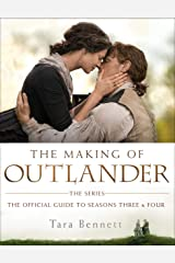 The Making of Outlander: The Series: The Official Guide to Seasons Three & Four Kindle Edition