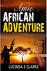 Amie African Adventure (Amie in Africa Book 1) Kindle Edition