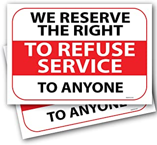 (2 Pack) We Reserve The Right to Refuse Service to Anyone Sign 7