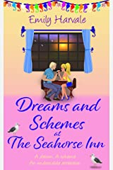 Dreams and Schemes at The Seahorse Inn (Seahorse Harbour Book 5) Kindle Edition