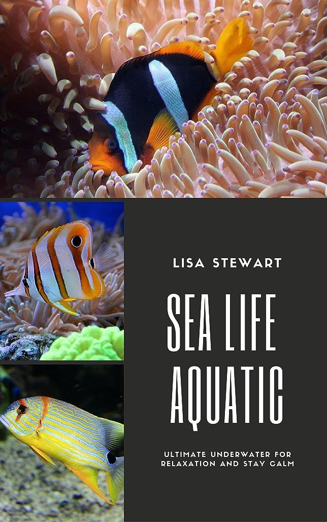 薬剤師悪魔レベルSea Life Aquatic: Ultimate Underwater For Relaxation and Stay Clam, For Kids Adults and Senior (English Edition)