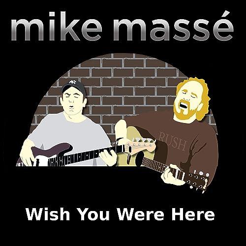 Wish You Were Here de Mike Massé en Amazon Music - Amazon.es