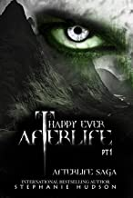 Happy Ever Afterlife Part 1 (Afterlife Saga Book 11)