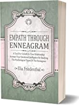 EMPATH THROUGH ENNEAGRAM: A Tool For Growth In Your Relationship Increase Your Emotional Intelligence By Studying The Psyc...