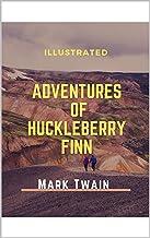 Adventures of Huckleberry Finn: Illustrated (English Edition)