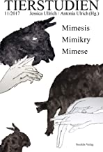 Mimesis, Mimikry, Mimese: Tierstudien 11/2017 (German Edition)