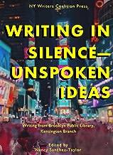 Writing In Silence-Unspoken Ideas: Writing from Brooklyn Public Library, Kensington Branch