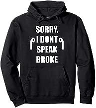 Sorry, I Dont Speak Broke Funny Meme Hoodie