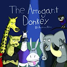 The Arrogant Donkey: A Picture Book for Adults (Andrew Allan's Picture Books for Adults Series 1)