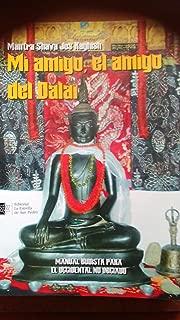 Mi Amigo el amigo del Dalai: Manual budista para el occidental no iniado (Spanish Edition)
