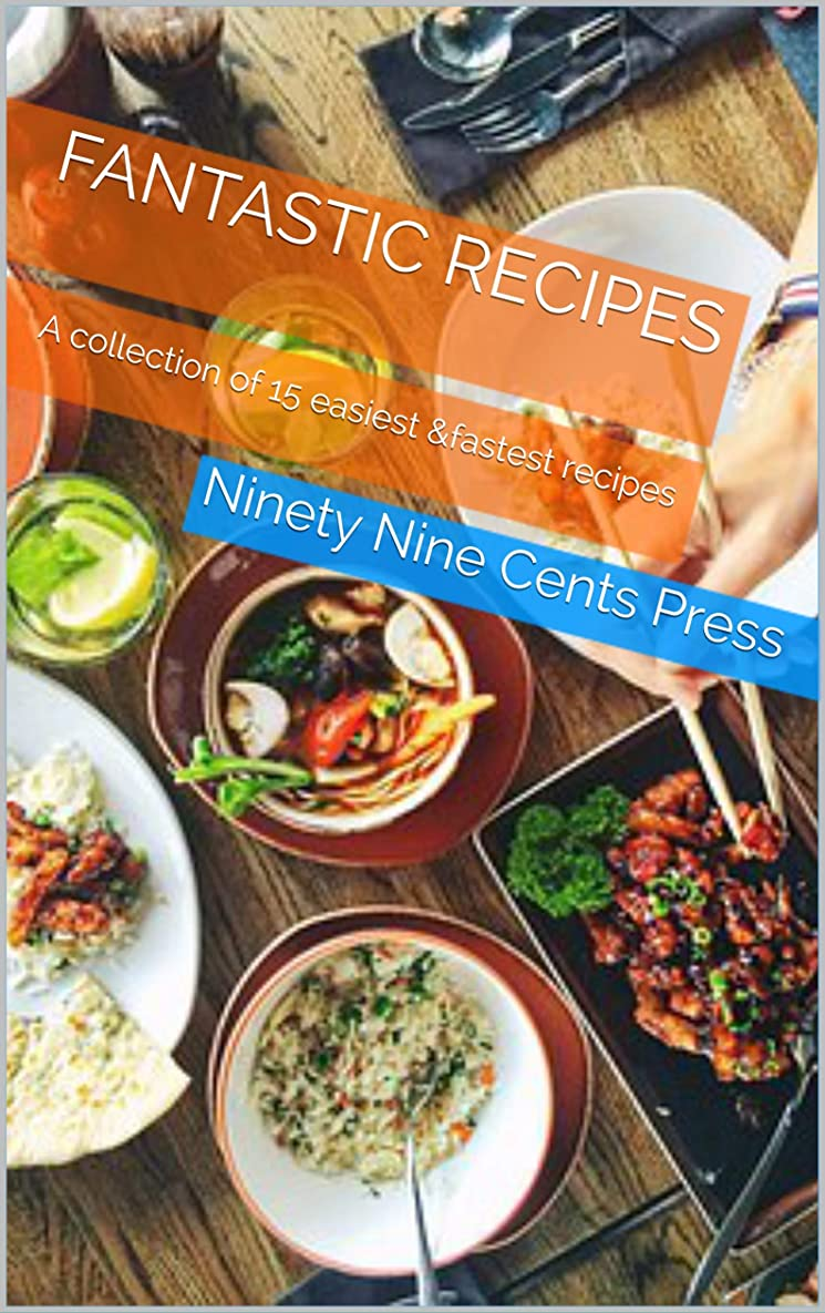 先遺跡談話Fantastic Recipes: A collection of 15 easiest &fastest recipes (English Edition)