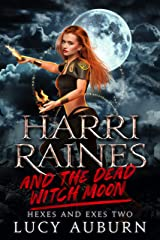 Harri Raines & The Dead-Witch Moon (Hexes and Exes Book 2) (English Edition) Format Kindle