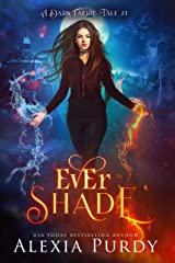 Ever Shade (A Dark Faerie Tale Book 1) Kindle Edition