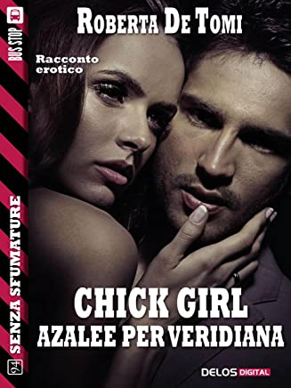 Chick Girl - Azalee per Veridiana (Senza sfumature)