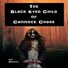 The Black Eyed Child of Cannock Chase: A Continued Investigation into England's Strangest Location - Cannock Chase - Repor...