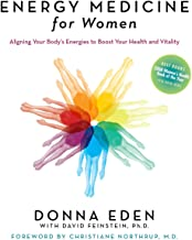 Energy Medicine for Women: Aligning Your Body`s Energies to Boost Your Health and Vitality
