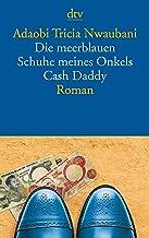 Die meerblauen Schuhe meines Onkels Cash Daddy: Roman (dtv Literatur) (German Edition)