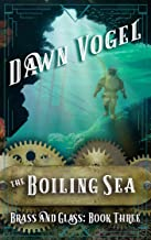 The Boiling Sea (Brass and Glass Book 3)