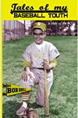 Tales of My Baseball Youth: a child of the 60's Kindle Edition