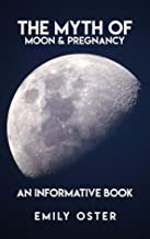 The Myth Of Moon & Pregnancy, An Informative Book