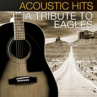 Acoustic Hits: A Tribute to The Eagles