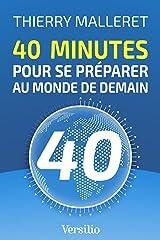 40 minutes pour se préparer au monde de demain Format Kindle