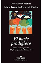 """El bucle prodigioso: Veinte años después de """"Elogio y refutación del ingenio"""" (Argumentos nº 447) (Spanish Edition) Format Kindle"""