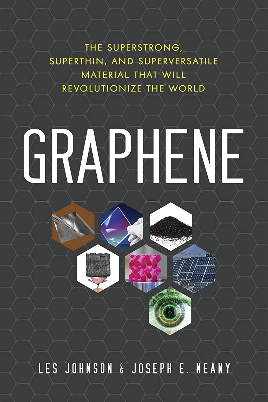 過敏な側化石Graphene: The Superstrong, Superthin, and Superversatile Material That Will Revolutionize  the World (English Edition)