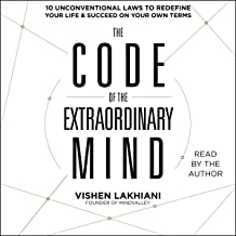 Download The Code of the Extraordinary Mind: 10 Unconventional Laws to Redefine Your Life and Succeed on Your Own Terms PDF