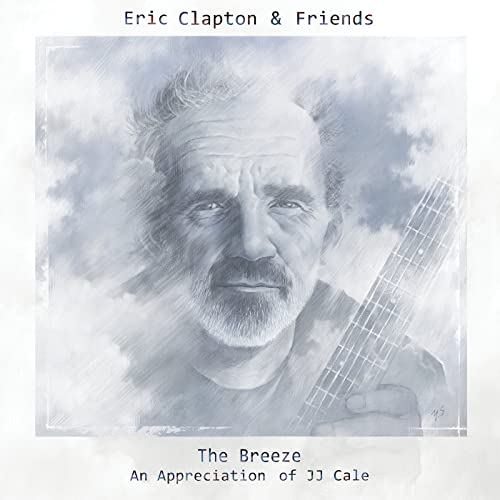 Eric Clapton & Friends: The Breeze - An Appreciation Of JJ Cale